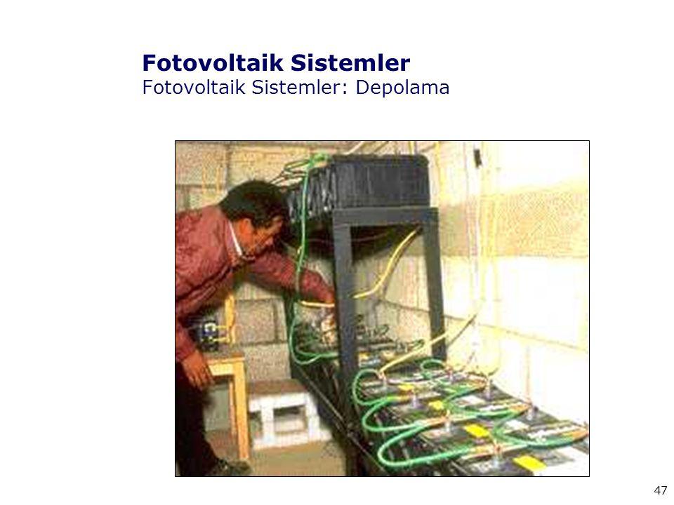 47 Fotovoltaik Sistemler Fotovoltaik Sistemler: Depolama