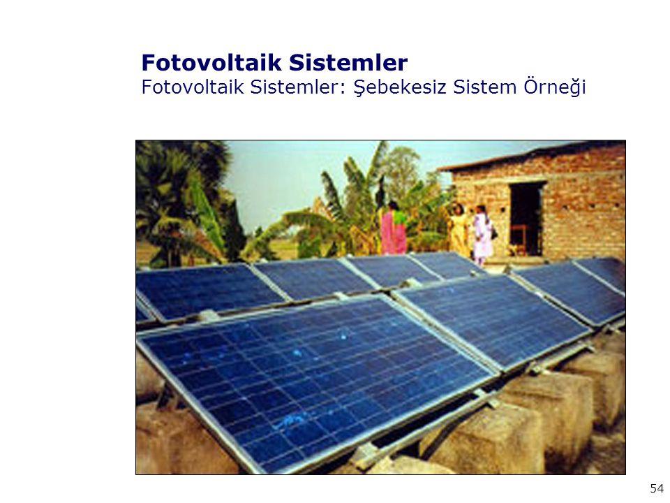 54 Fotovoltaik Sistemler Fotovoltaik Sistemler: Şebekesiz Sistem Örneği