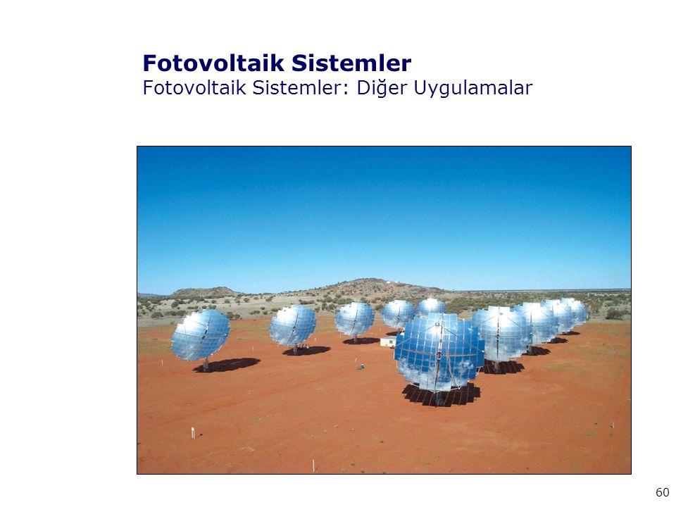 60 Fotovoltaik Sistemler Fotovoltaik Sistemler: Diğer Uygulamalar