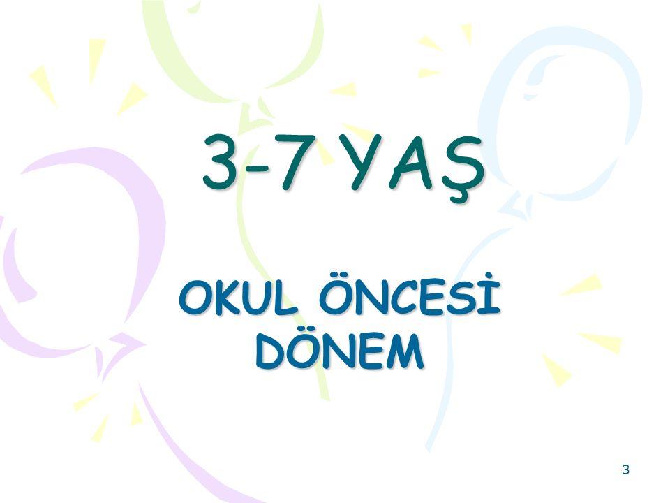 3 3-7 YAŞ OKUL ÖNCESİ DÖNEM