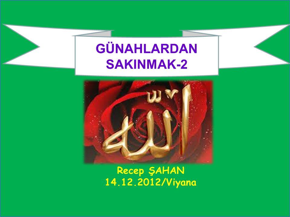 1 Recep ŞAHAN 14.12.2012/Viyana GÜNAHLARDAN SAKINMAK-2