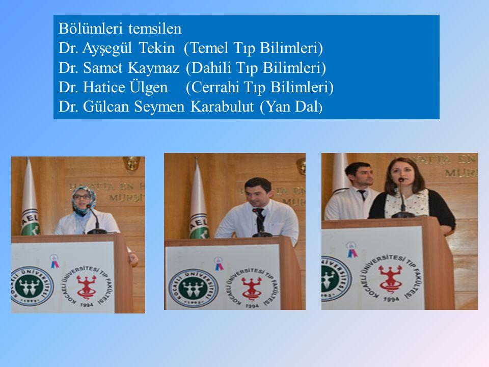 Bölümleri temsilen Dr. Ayşegül Tekin (Temel Tıp Bilimleri) Dr.