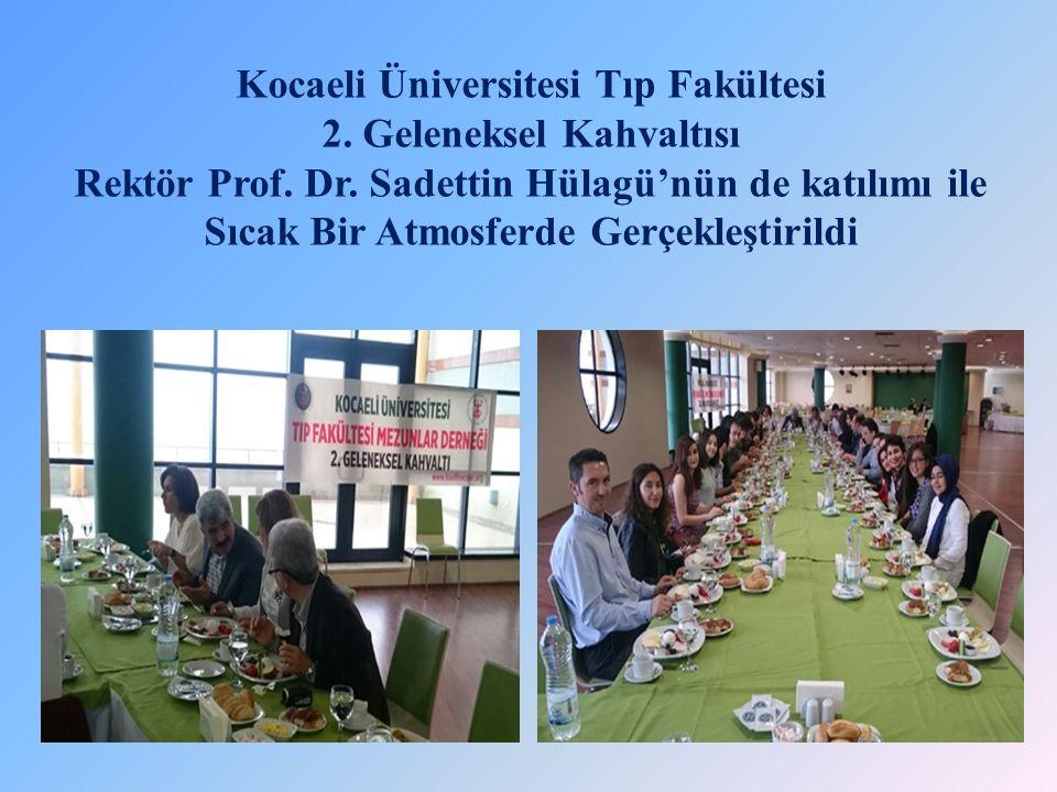 Kocaeli Üniversitesi Tıp Fakültesi 2. Geleneksel Kahvaltısı Rektör Prof.