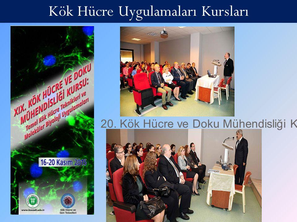 20. Kök Hücre ve Doku Mühendisliği Kursu Aralık 2015 Kök Hücre Uygulamaları Kursları