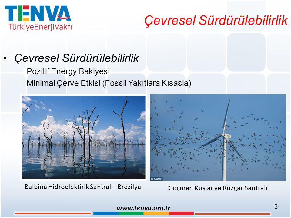 Çevresel Sürdürülebilirlik –Pozitif Energy Bakiyesi –Minimal Çerve Etkisi (Fossil Yakıtlara Kısasla) 3 www.tenva.org.tr Balbina Hidroelektirik Santral