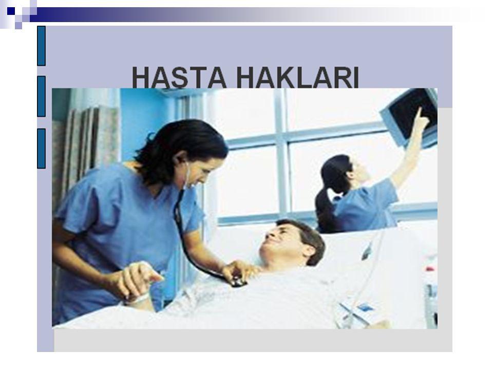6-Güvenlik Herkesin sağlık hizmetini güvenli bir ortamda almaya hakkı vardır