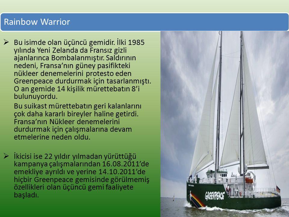 Rainbow Warrior  Bu isimde olan üçüncü gemidir.