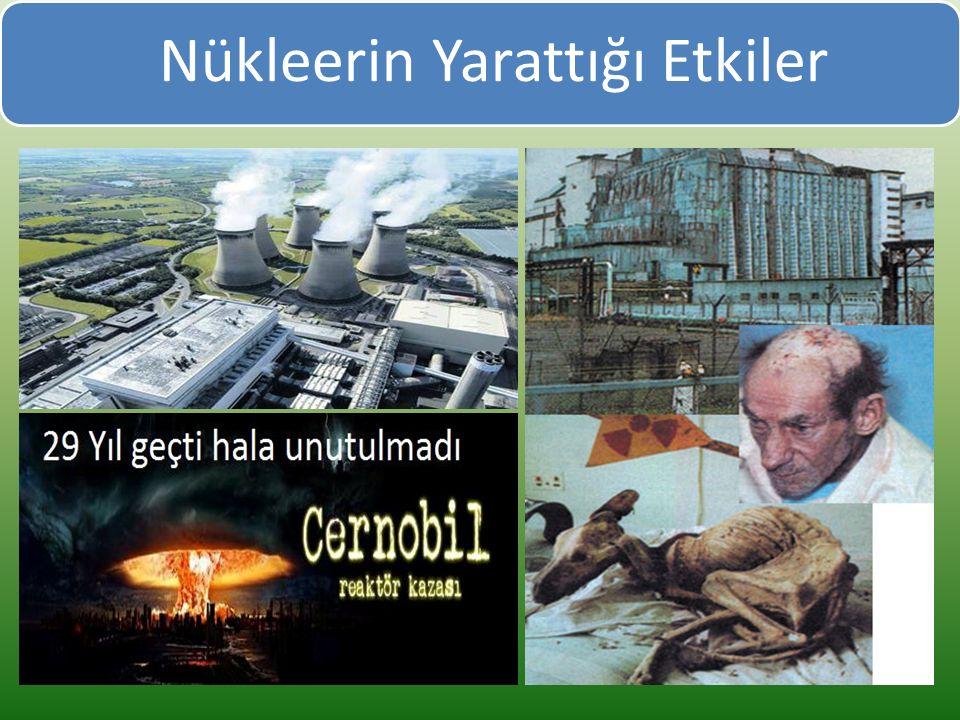 Nükleerin Yarattığı Etkiler