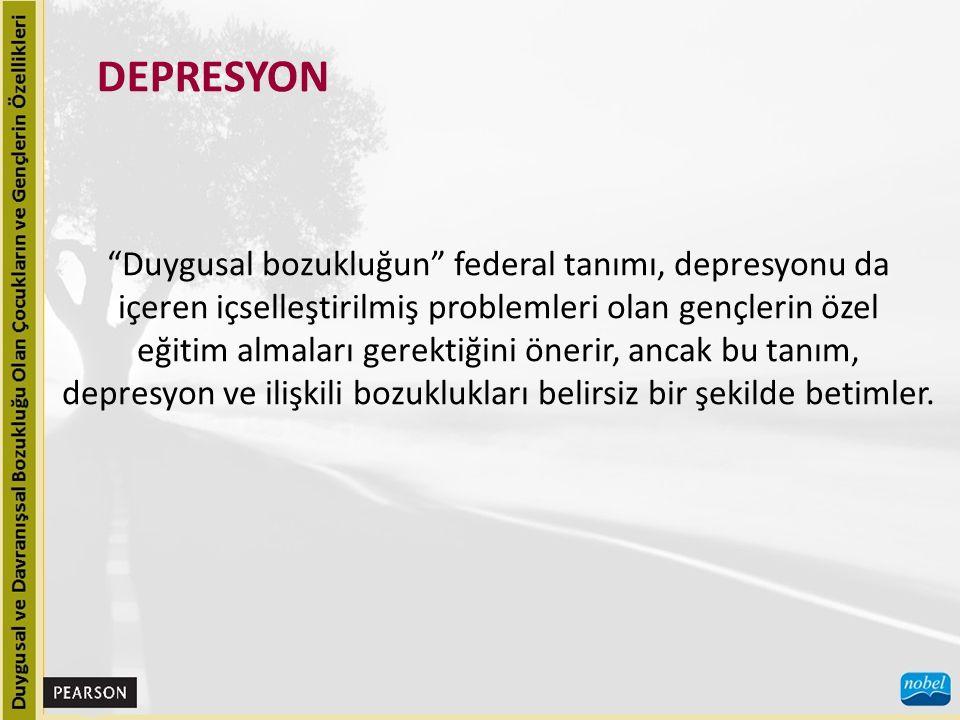 DEPRESYON Duygusal bozukluğun federal tanımı, depresyonu da içeren içselleştirilmiş problemleri olan gençlerin özel eğitim almaları gerektiğini önerir, ancak bu tanım, depresyon ve ilişkili bozuklukları belirsiz bir şekilde betimler.