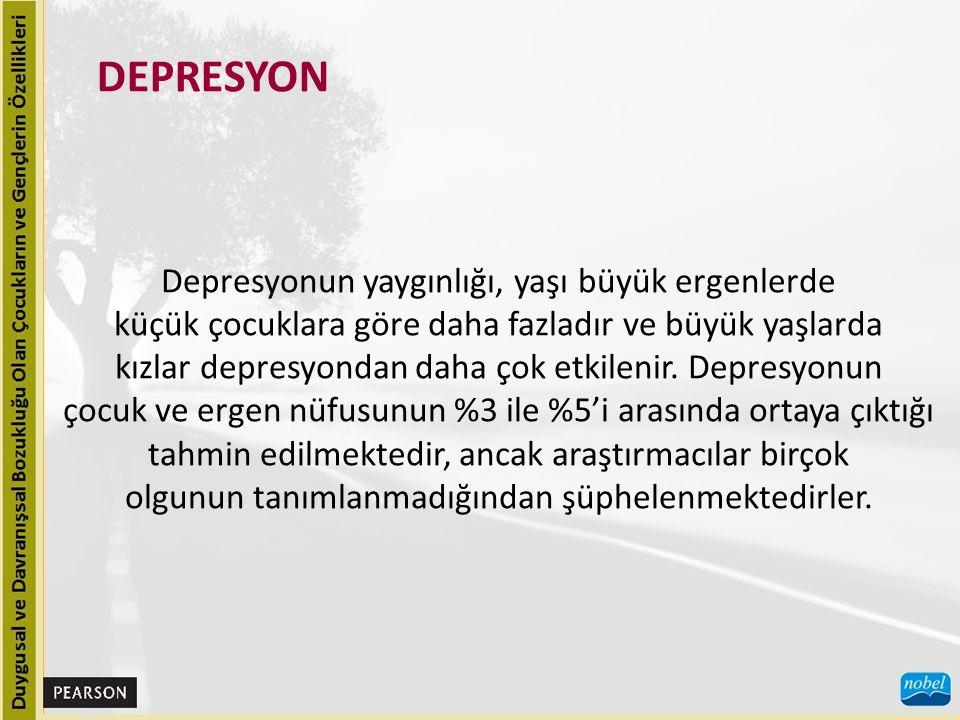 DEPRESYON Değerleme Depresyonun değerlemesi çok yönlü olmalı ve öz değerlendirmeleri, anne-baba değerlendirmelerini, akranların aday göstermesini, gözlemleri ve klinik görüşmeleri içermelidir.
