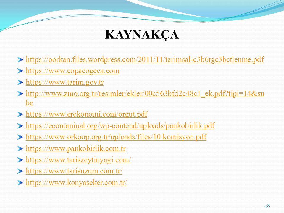 KAYNAKÇA https://oorkan.files.wordpress.com/2011/11/tarimsal-c3b6rgc3bctlenme.pdf https://www.copacogeca.com https://www.tarim.gov.tr http://www.zmo.o
