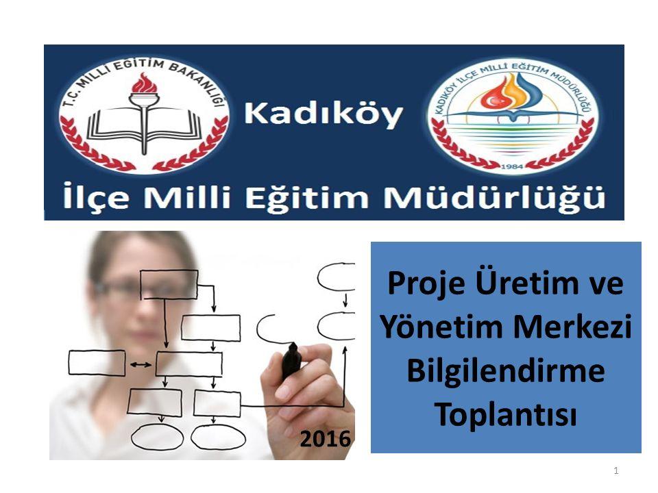 Proje Üretim ve Yönetim Merkezi Bilgilendirme Toplantısı 1 2016