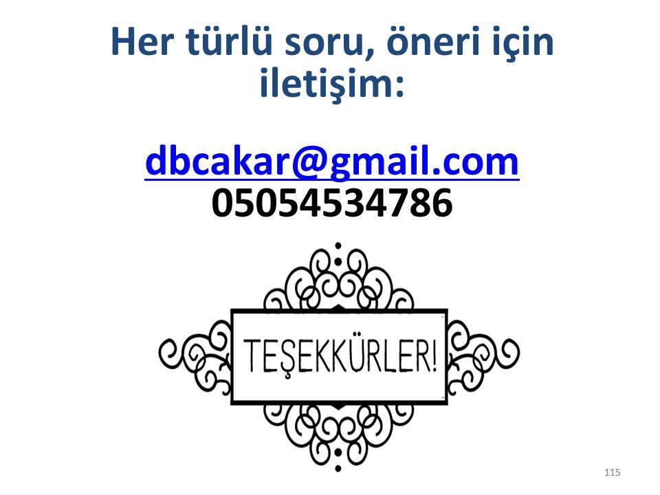 115 Her türlü soru, öneri için iletişim: dbcakar@gmail.com 05054534786