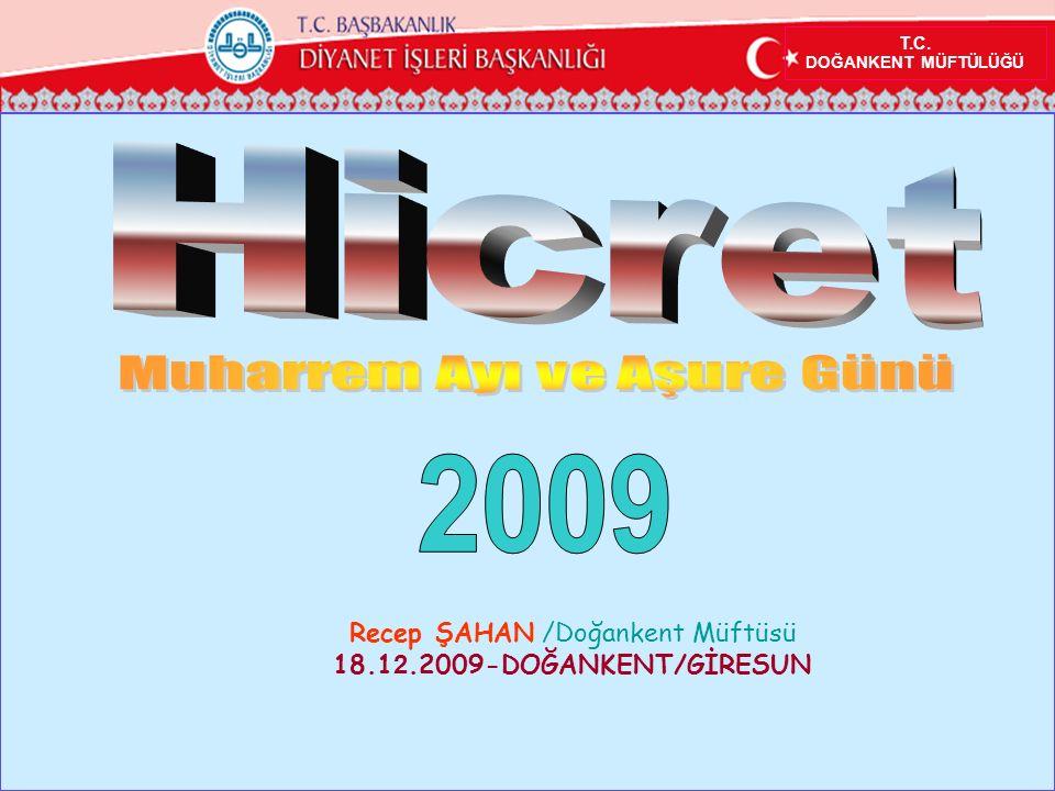 T.C. DOĞANKENT MÜFTÜLÜĞÜ Recep ŞAHAN /Doğankent Müftüsü 18.1 2.2009-DOĞANKENT/GİRESUN
