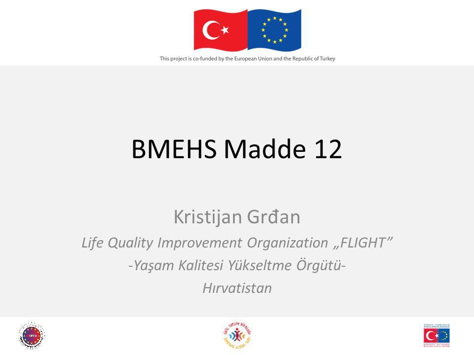 """BMEHS Madde 12 Kristijan Gr đ an Life Quality Improvement Organization """"FLIGHT -Yaşam Kalitesi Yükseltme Örgütü- Hırvatistan"""