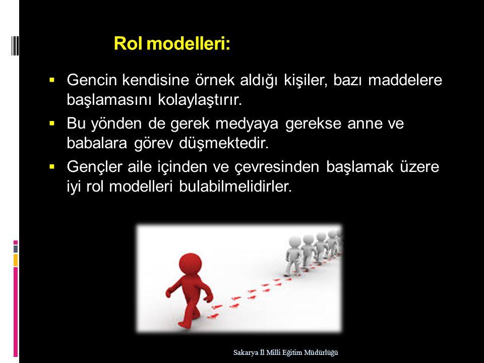 Rol modelleri:  Gencin kendisine örnek aldığı kişiler, bazı maddelere başlamasını kolaylaştırır.  Bu yönden de gerek medyaya gerekse anne ve babalar