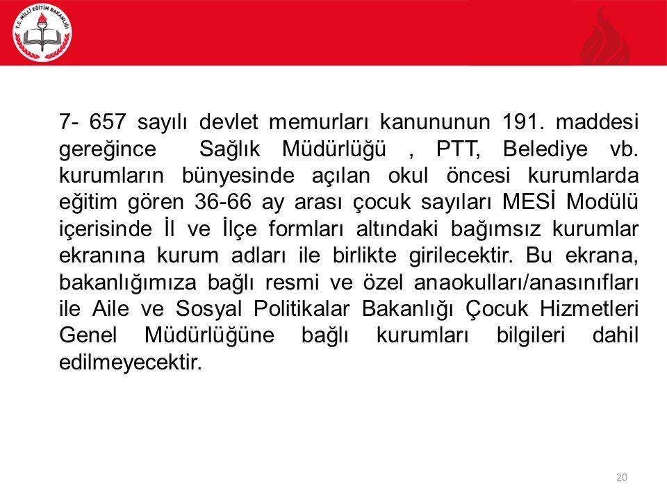 20 7- 657 sayılı devlet memurları kanununun 191.