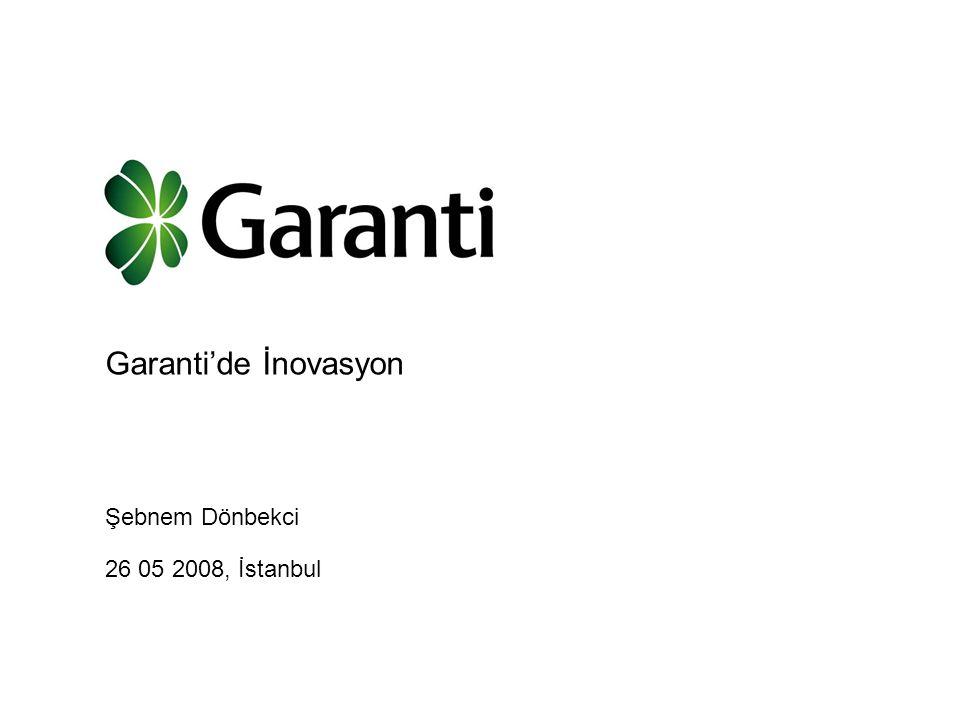 Garanti'de İnovasyon Şebnem Dönbekci 26 05 2008, İstanbul