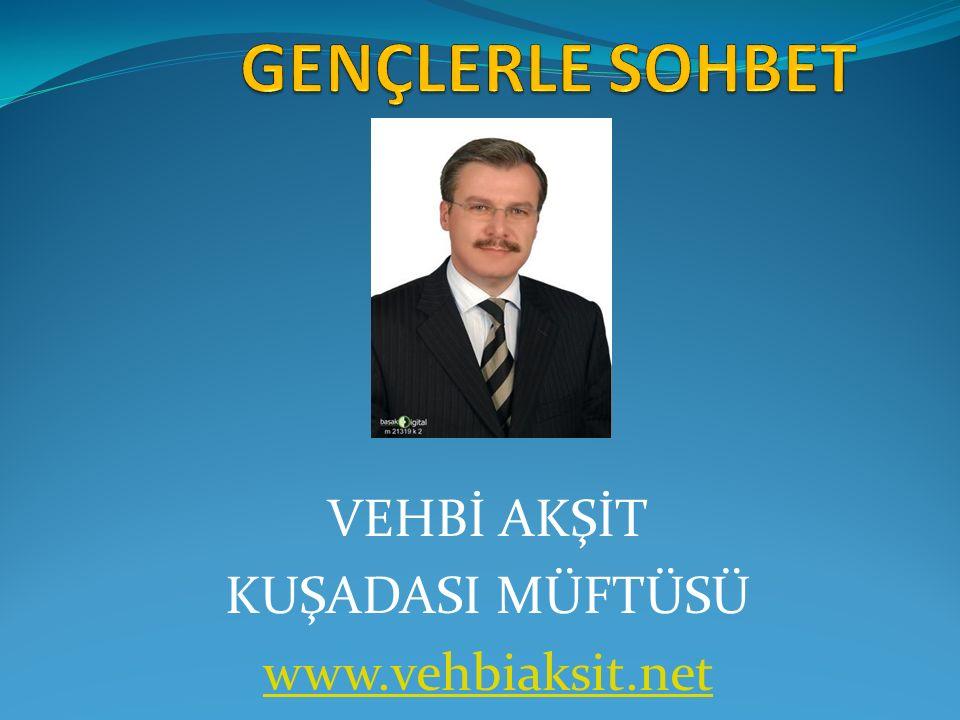 VEHBİ AKŞİT KUŞADASI MÜFTÜSÜ www.vehbiaksit.net