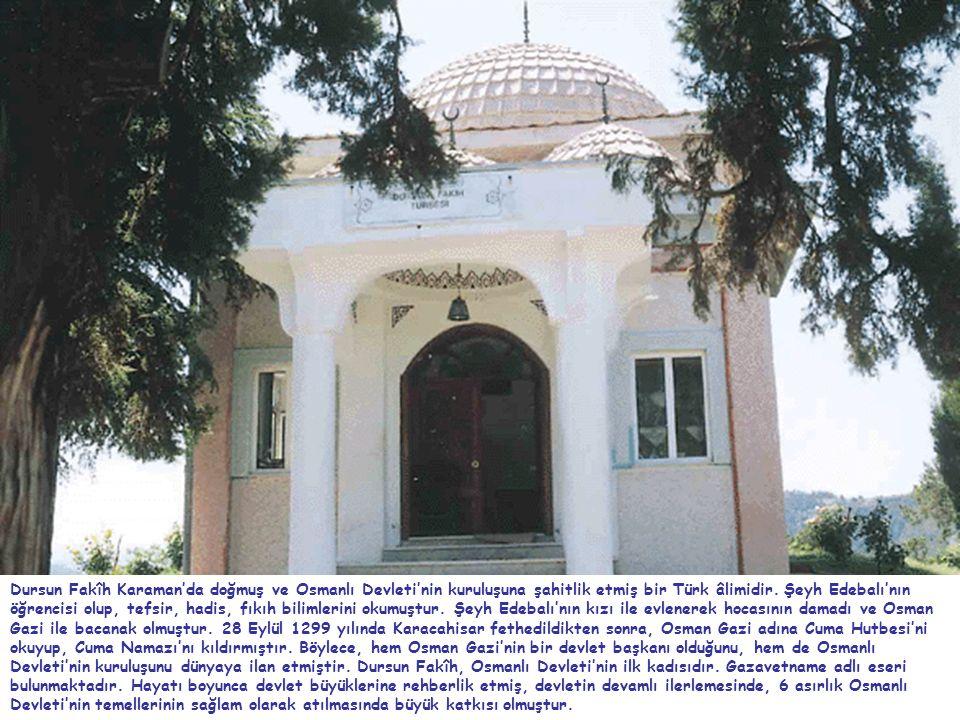 Dursun Fakîh Karaman'da doğmuş ve Osmanlı Devleti'nin kuruluşuna şahitlik etmiş bir Türk âlimidir.