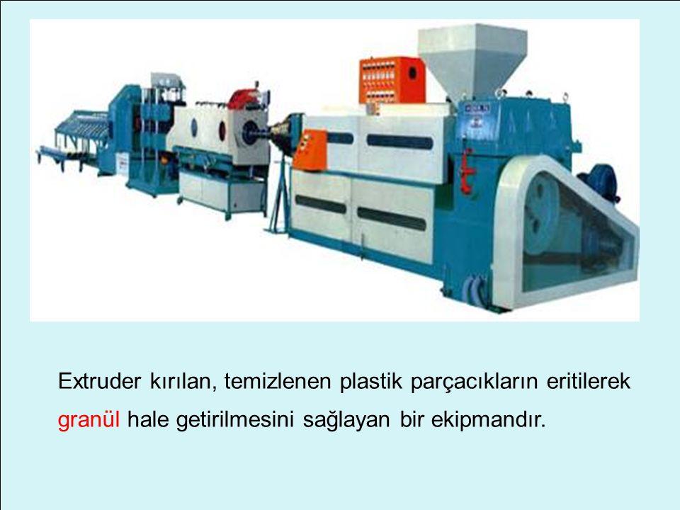 Extruder kırılan, temizlenen plastik parçacıkların eritilerek granül hale getirilmesini sağlayan bir ekipmandır.