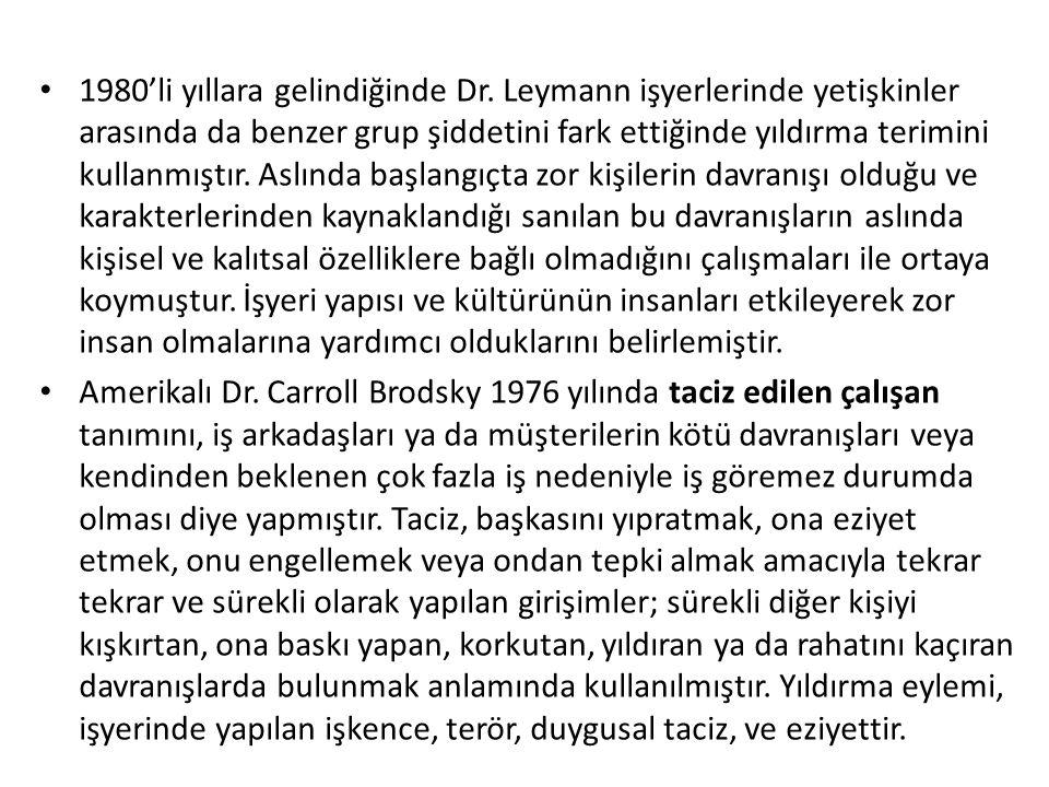 1980'li yıllara gelindiğinde Dr. Leymann işyerlerinde yetişkinler arasında da benzer grup şiddetini fark ettiğinde yıldırma terimini kullanmıştır. Asl