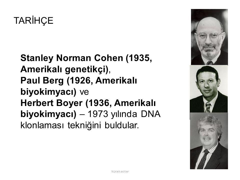 Stanley Norman Cohen (1935, Amerikalı genetikçi), Paul Berg (1926, Amerikalı biyokimyacı) ve Herbert Boyer (1936, Amerikalı biyokimyacı) – 1973 yılınd