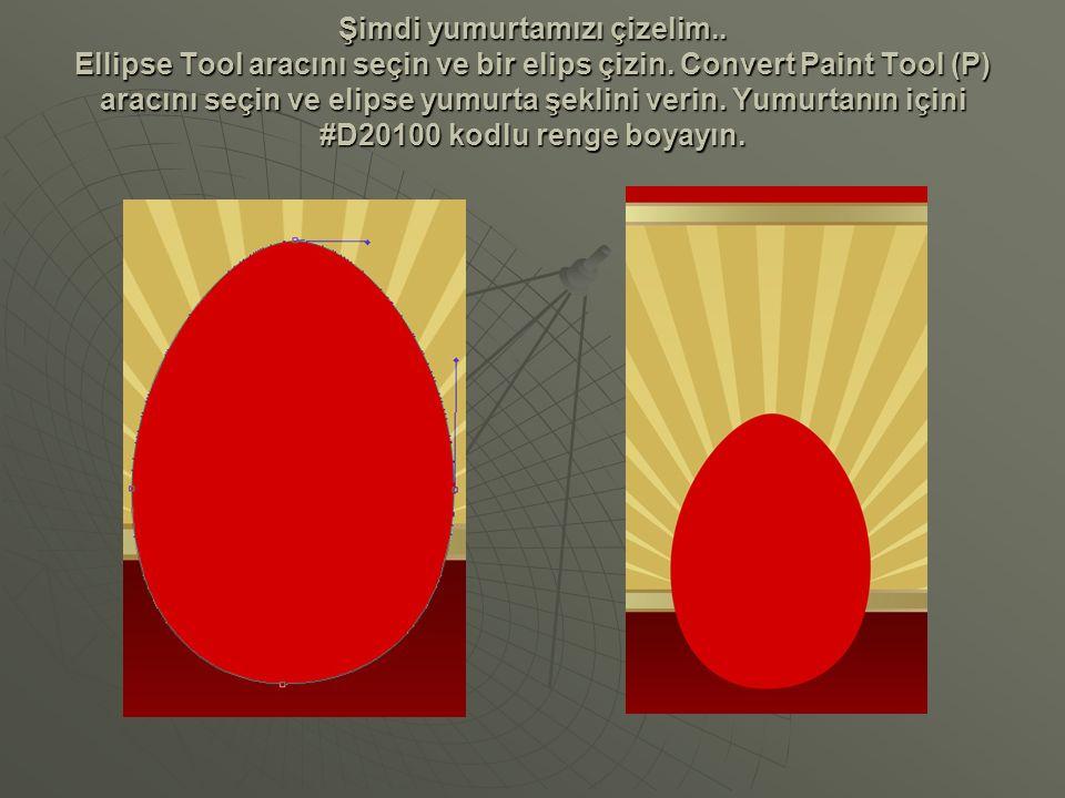 Şimdi yumurtamızı çizelim.. Ellipse Tool aracını seçin ve bir elips çizin. Convert Paint Tool (P) aracını seçin ve elipse yumurta şeklini verin. Yumur