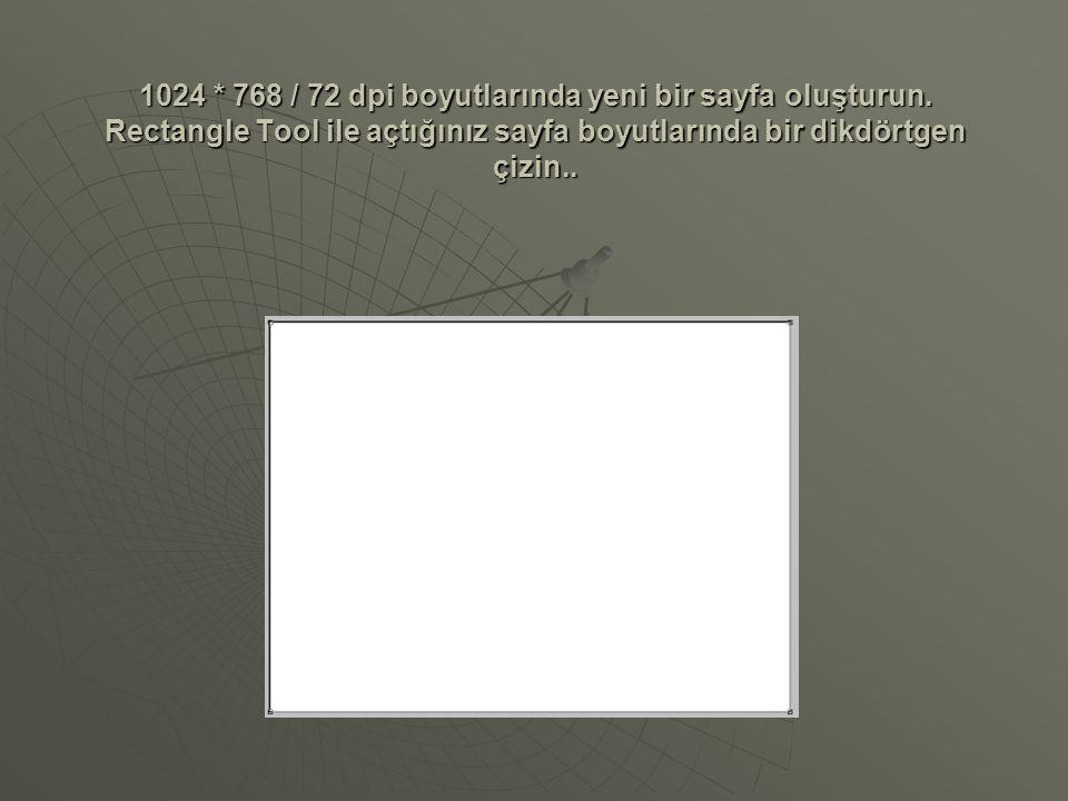 1024 * 768 / 72 dpi boyutlarında yeni bir sayfa oluşturun. Rectangle Tool ile açtığınız sayfa boyutlarında bir dikdörtgen çizin..