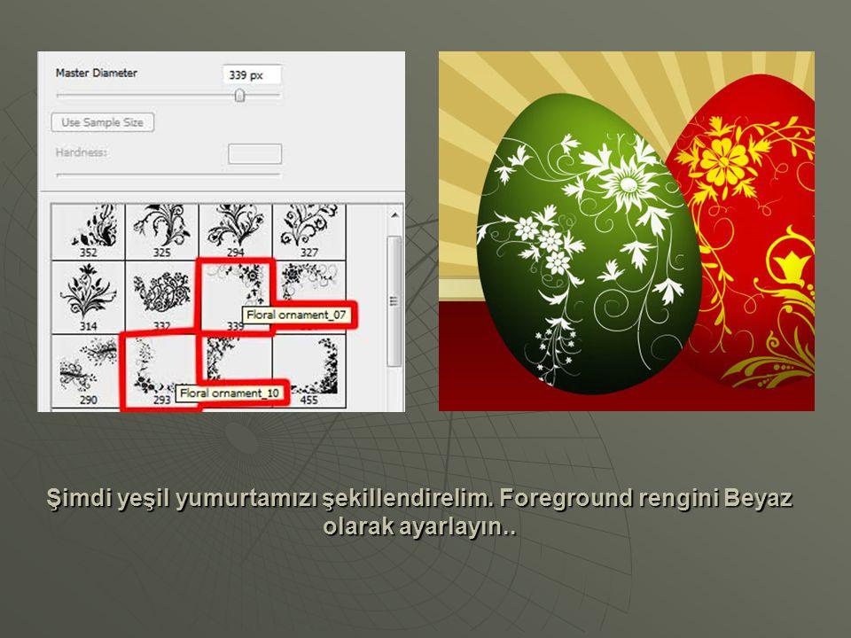 Şimdi yeşil yumurtamızı şekillendirelim. Foreground rengini Beyaz olarak ayarlayın..