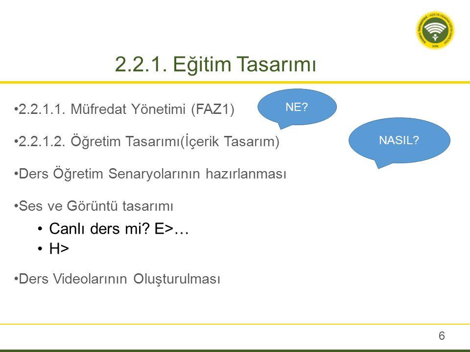 17 2.2.5.Ölçme Değerlendirme (devam) 2.2.5.2.1.1 Sınav oturumlarının belirlenmesi 2.2.5.2.