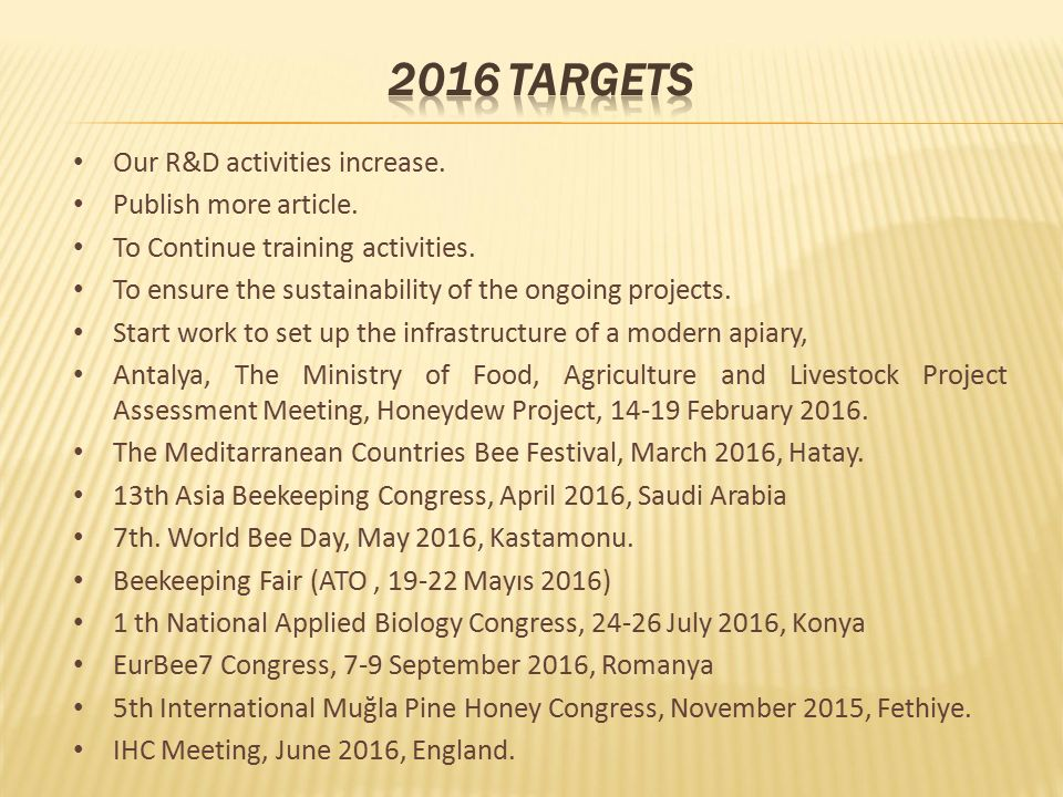 Our R&D activities increase. Publish more article. To Continue training activities. To ensure the sustainability of the ongoing projects. Start work t