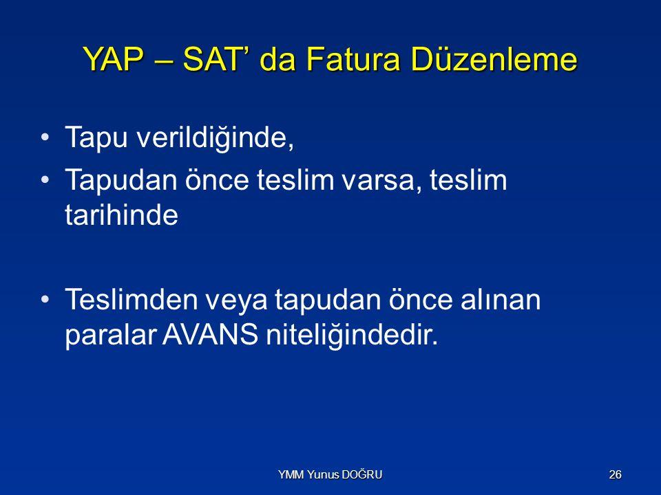 YAP – SAT' da Fatura Düzenleme Tapu verildiğinde, Tapudan önce teslim varsa, teslim tarihinde Teslimden veya tapudan önce alınan paralar AVANS niteliğ
