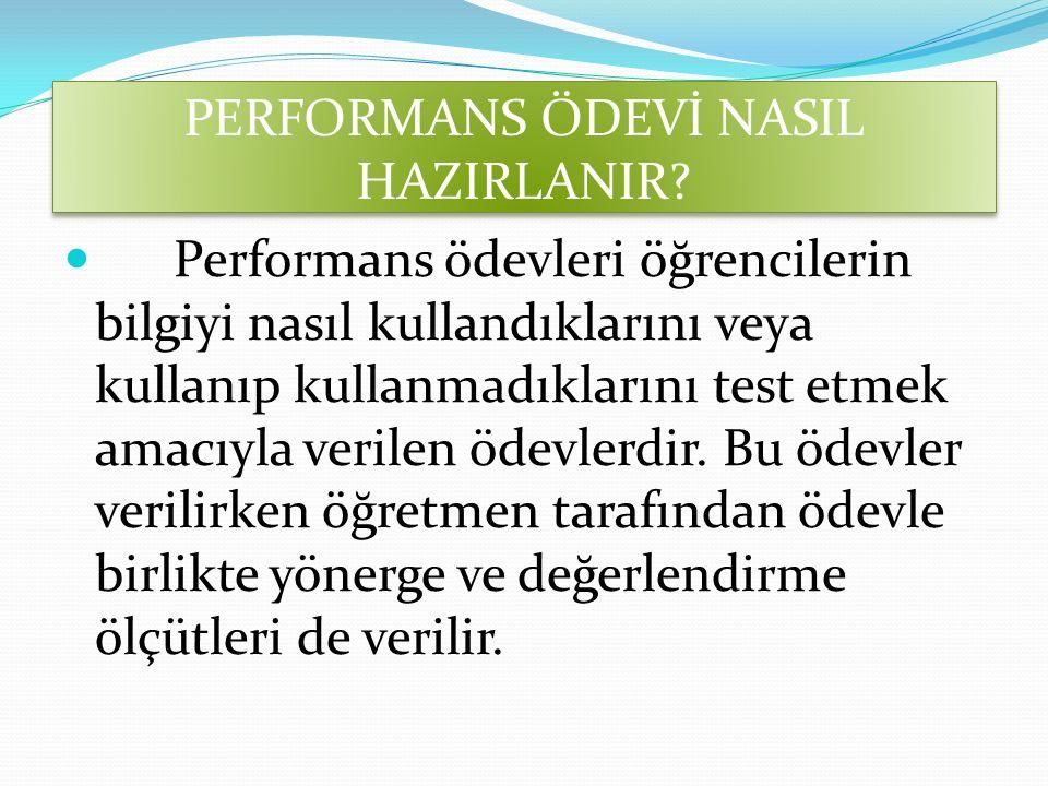 PERFORMANS ÖDEVİ NASIL HAZIRLANIR.