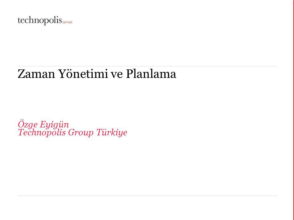 3 février 2016 Zaman Yönetimi ve Planlama Özge Eyigün Technopolis Group Türkiye