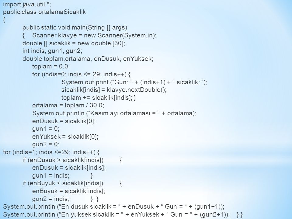 * double [] sinavNotu = new double [50]; Dizi elemanlarının veri türü Dizinin adı Dizide kaç eleman var * double [] sinavNotu; sinavNotu = new double[50]; * sinavNotu[3] = 78.3; * Dizinin dördüncü elemanı (3 numaralı indis) = 78.3