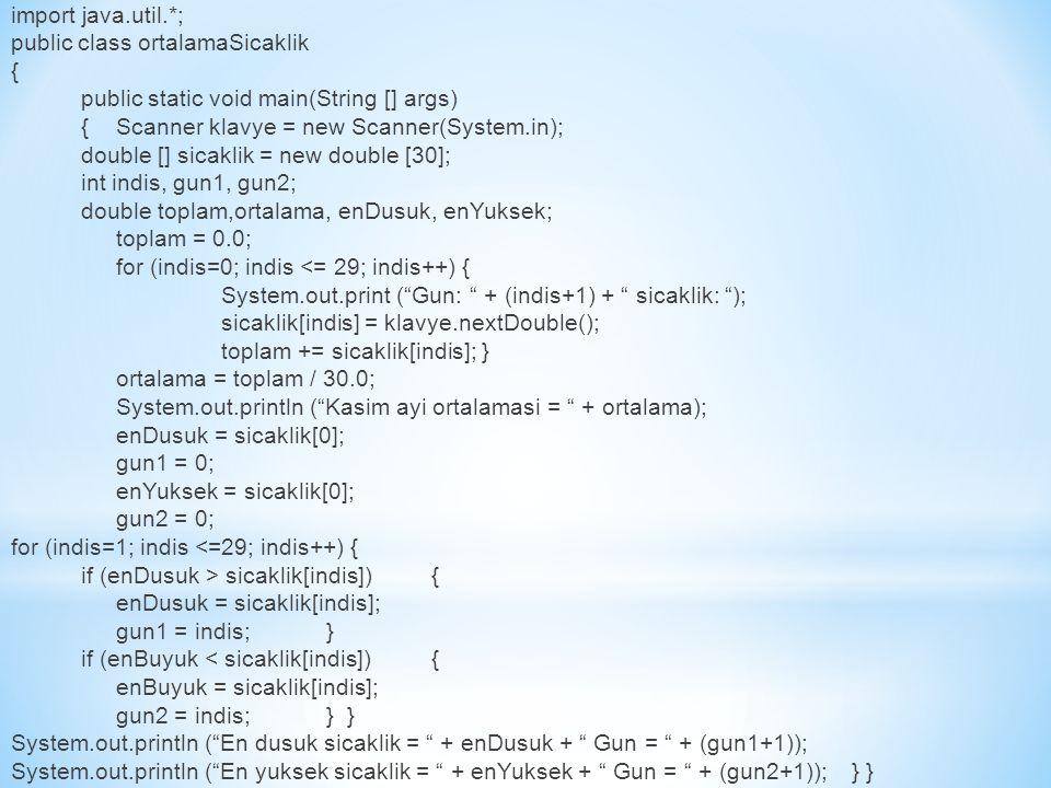 int [] a = new int[3]; int [] b = new int[3]; int i; for (i = 0; i < a.length; i++ ) a[i] = i; for (i = 0; i < a.length; i++ ) b[i] = i; if (b==a) System.out.println ( == kullanarak esittirler. ); else System.out.println ( == kullanarak esit degildirler. ); * == kullanarak esit degildirler