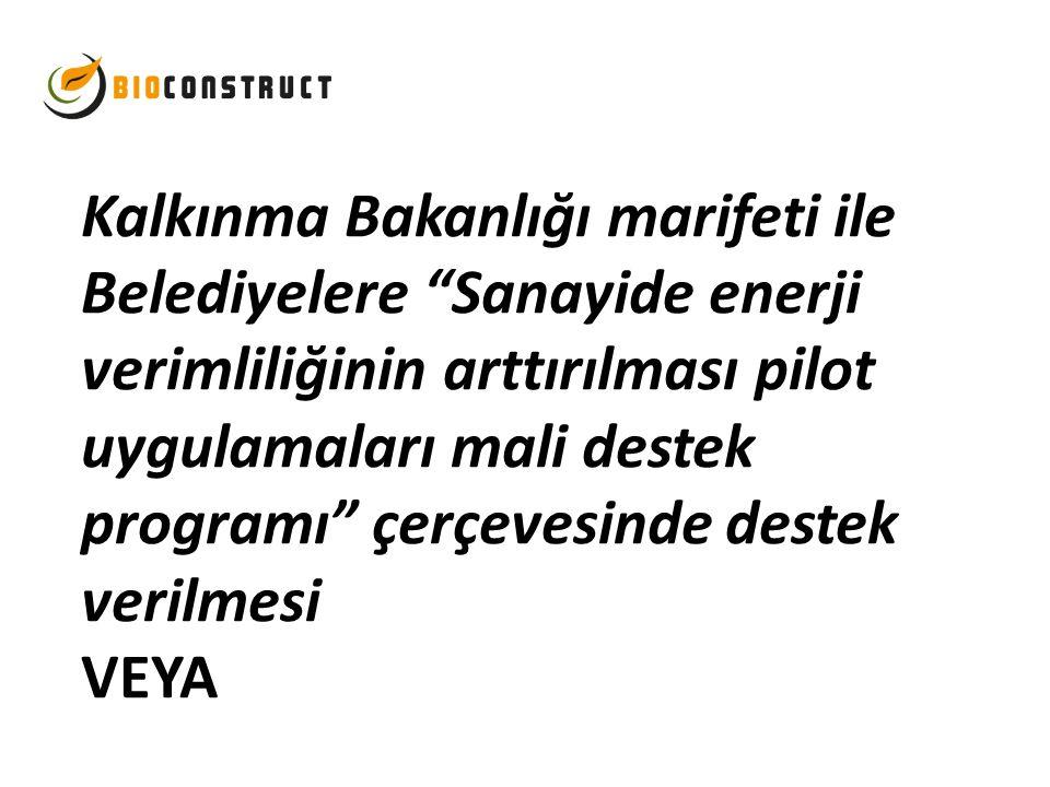 """Kalkınma Bakanlığı marifeti ile Belediyelere """"Sanayide enerji verimliliğinin arttırılması pilot uygulamaları mali destek programı"""" çerçevesinde destek"""