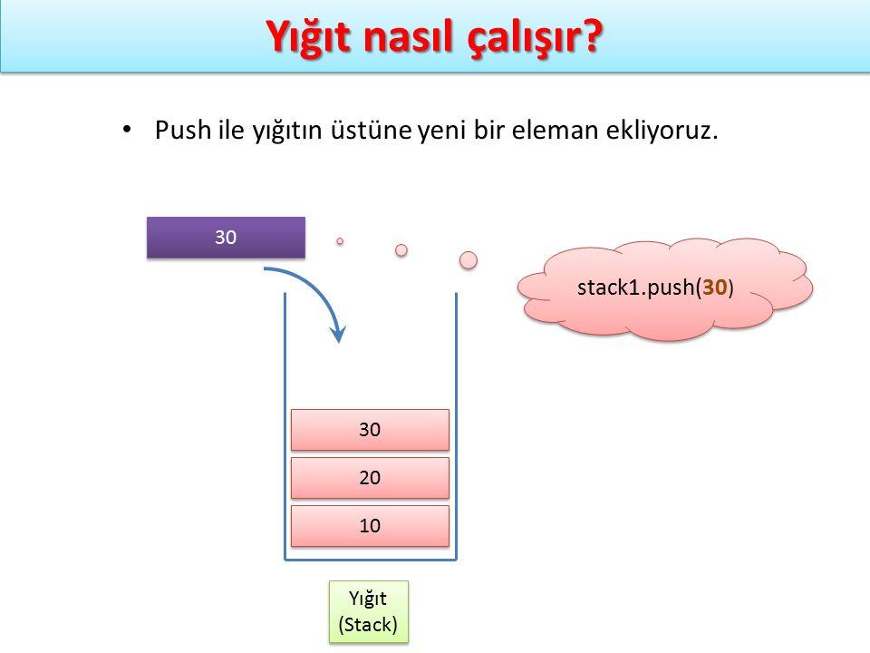 Stack ADT – Dizi ile gerçekleştirme stack1.push(Eleman0) stack1.push(Eleman1) stack1.push(Eleman2) stack1.push(Eleman3) stack1.push(Eleman4) stack1.push(Eleman0) stack1.push(Eleman1) stack1.push(Eleman2) stack1.push(Eleman3) stack1.push(Eleman4) Eleman4 Eleman3 Eleman2 Eleman0 Eleman1 stack1 Top=4 kapasite Dizi[0] Dizi[1] Dizi[2] Dizi[3] Dizi[4] Dizi[5] Dizi[6] Dizi[7]