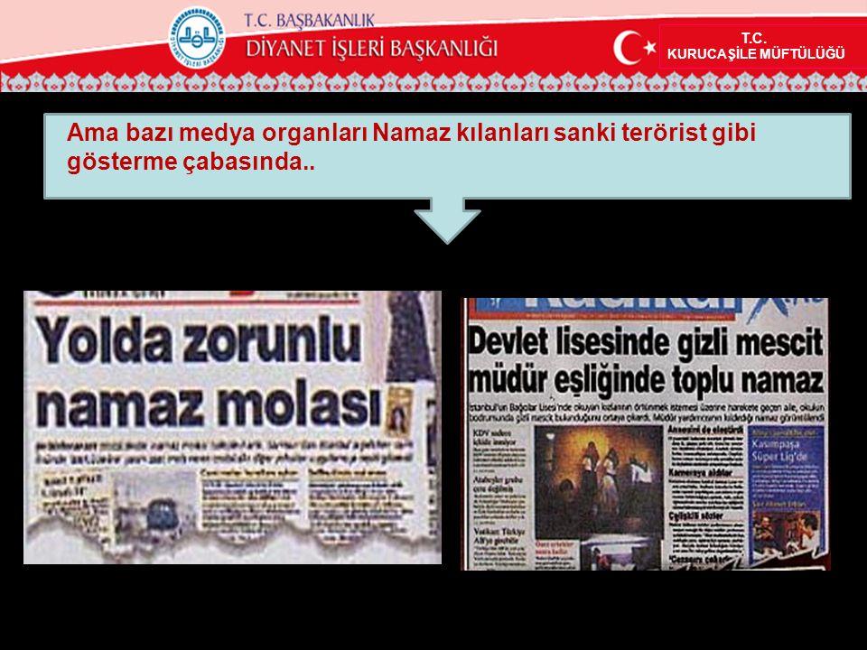 17 Ama bazı medya organları Namaz kılanları sanki terörist gibi gösterme çabasında..