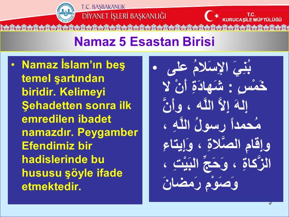 Namaz 5 Esastan Birisi Namaz İslam'ın beş temel şartından biridir.