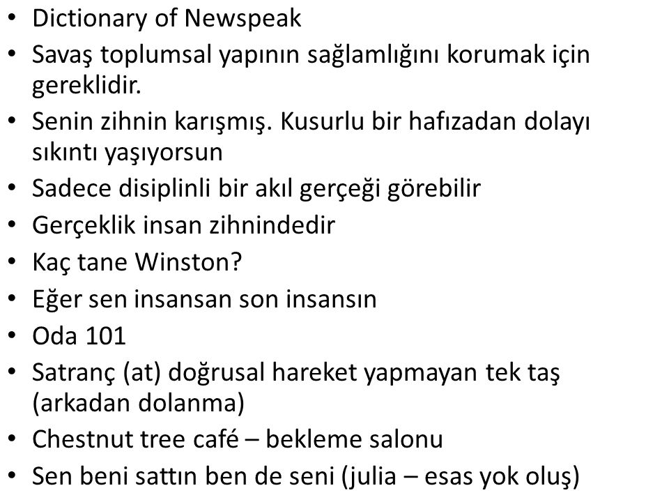 Dictionary of Newspeak Savaş toplumsal yapının sağlamlığını korumak için gereklidir.