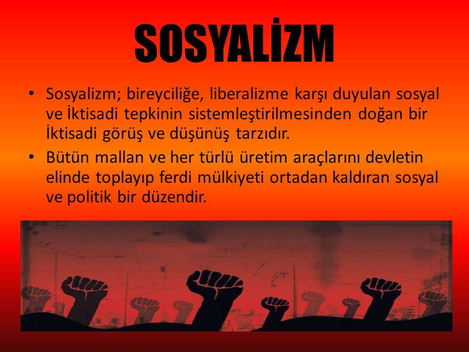 SOSYALİZM Sosyalizm; bireyciliğe, liberalizme karşı duyulan sosyal ve İktisadi tepkinin sistemleştirilmesinden doğan bir İktisadi görüş ve düşünüş tar