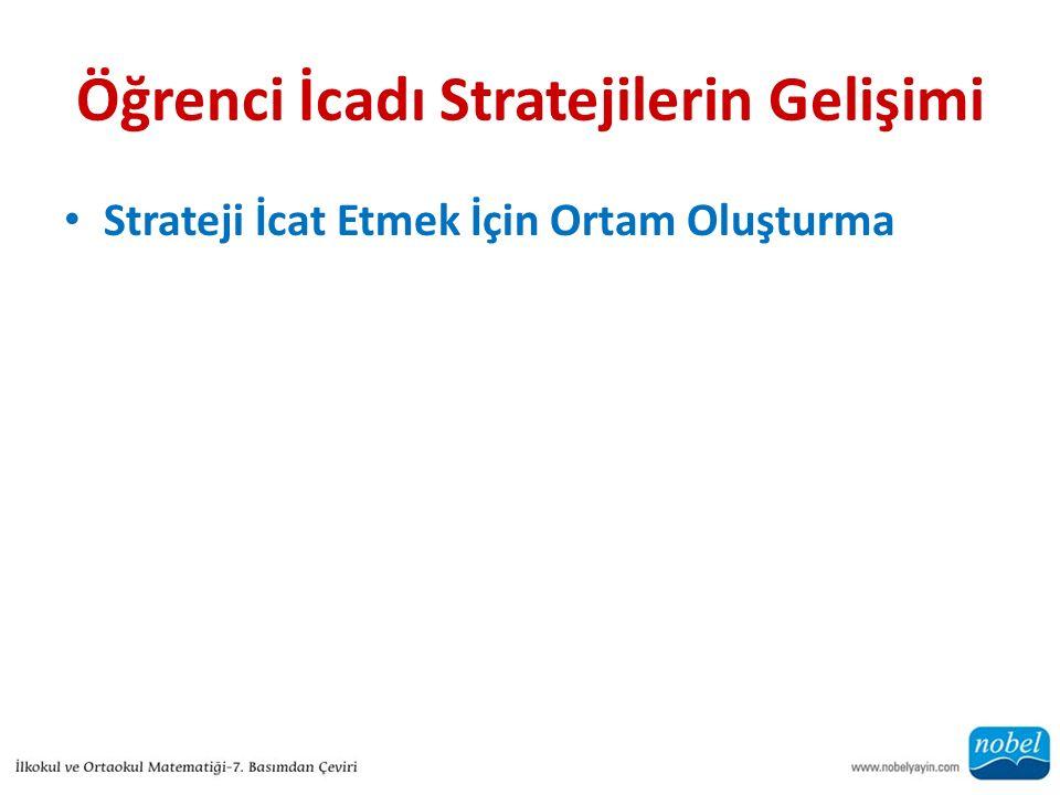Öğrenci İcadı Stratejilerin Gelişimi Strateji İcat Etmek İçin Ortam Oluşturma