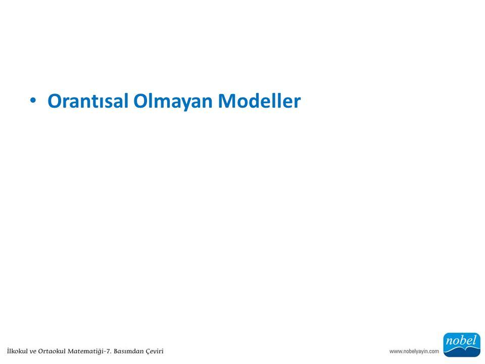 Orantısal Olmayan Modeller