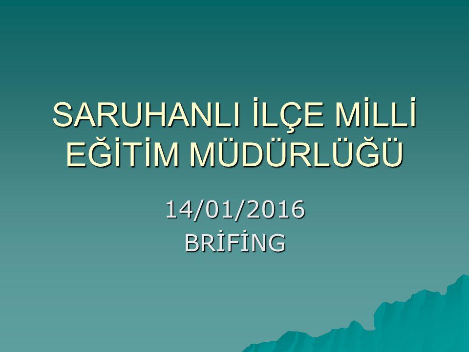 SARUHANLI İLÇE MİLLİ EĞİTİM MÜDÜRLÜĞÜ 14/01/2016BRİFİNG