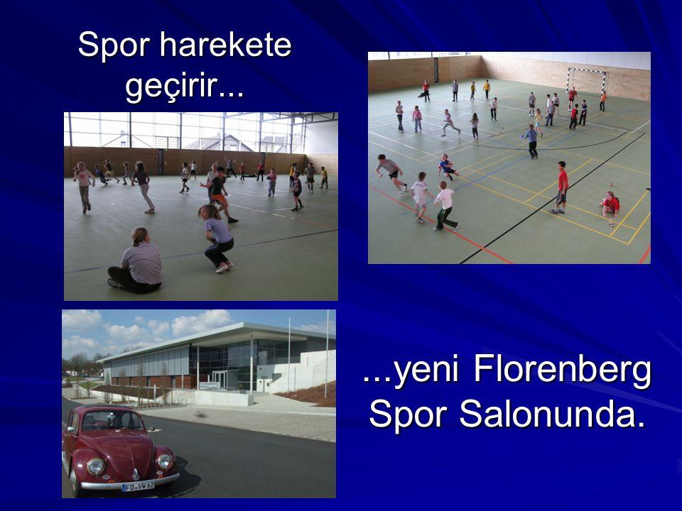 Spor harekete geçirir......yeni Florenberg Spor Salonunda.