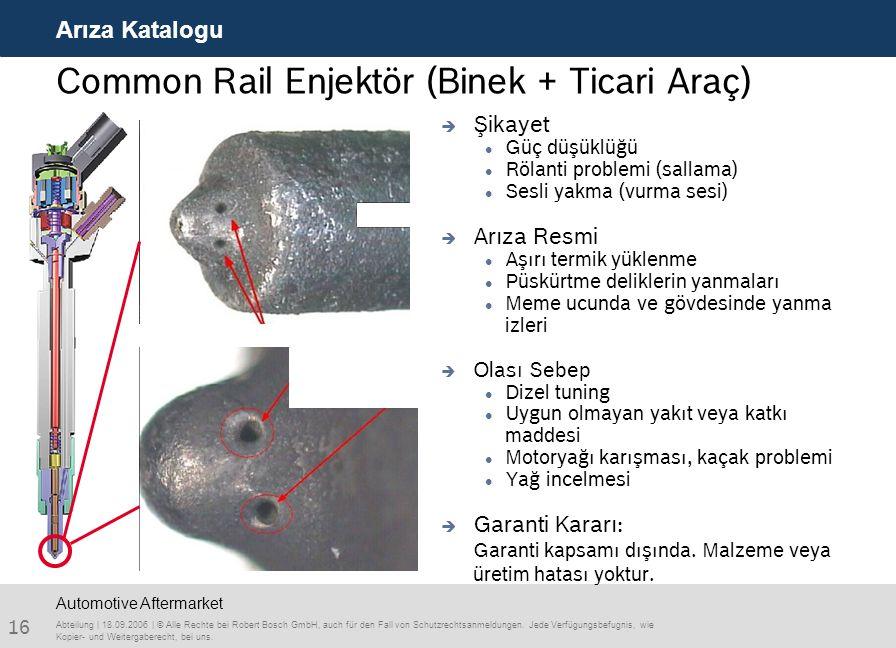 16 Arıza Katalogu Abteilung | 18.09.2006 | © Alle Rechte bei Robert Bosch GmbH, auch für den Fall von Schutzrechtsanmeldungen. Jede Verfügungsbefugnis