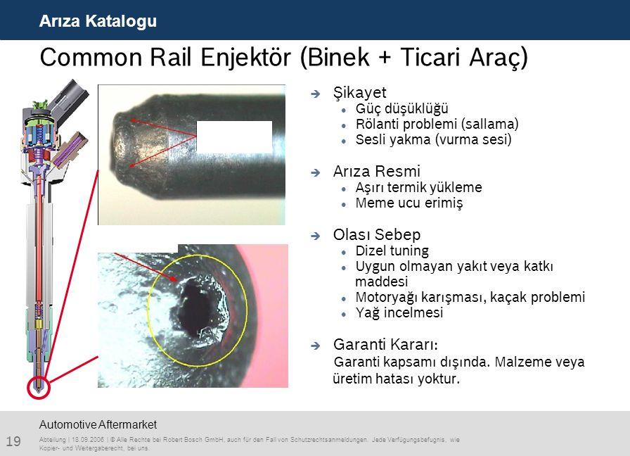 19 Arıza Katalogu Abteilung | 18.09.2006 | © Alle Rechte bei Robert Bosch GmbH, auch für den Fall von Schutzrechtsanmeldungen. Jede Verfügungsbefugnis