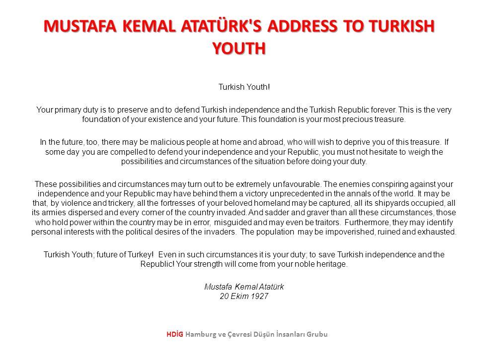 Höre Türkische Jugend! Deine erste Aufgabe ist das Bewahren und das Schützen der Türkischen Republik bis zur Ewigkeit. Diese (Aufgabe) ist der einzige